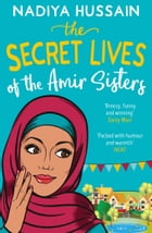 The Secret Lives of the Amir Sisters: the ultimate heart-warming read for 2018 by Nadiya Hussain