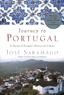 Book Journey to Portugal: In Pursuit of Portugal's History and Culture by José Saramago