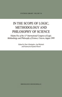 In the Scope of Logic, Methodology and Philosophy of Science: Volume Two of the 11th International…