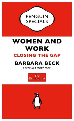 Book The Economist: Women and Work: Closing the Gap by The Economist