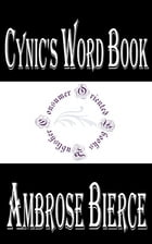 Cynic's Word Book by Ambrose Bierce