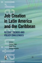 Job Creation In Latin America And The Caribbean: Recent Trends And Policy Challenges by Pages Carmen; Pierre Gaelle; Scarpetta Stefano
