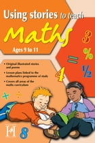 Using Stories to Teach Maths Ages 9 to 11 by Steve Way