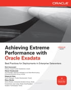 Achieving Extreme Performance with Oracle Exadata by Rick Greenwald,Robert Stackowiak,Maqsood Alam,Mans Bhuller