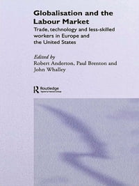 Globalisation and the Labour Market: Trade, Technology and Less Skilled Workers in Europe and the…