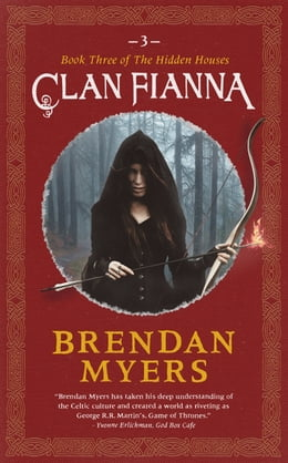Book Clan Fianna: Book Three of The Hidden Houses by Brendan Myers