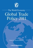 The World Economy: Global Trade Policy 2011