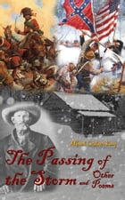 The Passing of the Storm: And Other Poems by Alfred Castner King