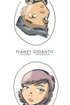 Planet Gigantic #0 by David Gallaher