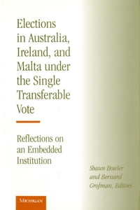 Elections in Australia, Ireland, and Malta under the Single Transferable Vote: Reflections on an…