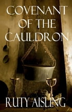 Covenant of the Cauldron by Ruty Aisling