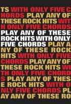 Play Any Of These Rock Hits With Only 5 Chords by Wise Publications