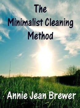 Book The Minimalist Cleaning Method by Annie Jean Brewer