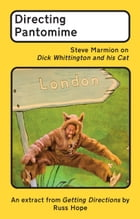 Directing Pantomime: Steve Marmion on Dick Whittington and his Cat by Russ Hope