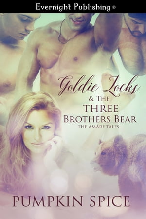 Goldie Locks and the Three Brothers Bear