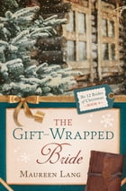 The Gift-Wrapped Bride by Maureen Lang