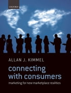 Connecting With Consumers: Marketing For New Marketplace Realities by Allan J. Kimmel