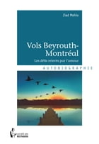Vols Beyrouth-Montréal by Ziad Mehio