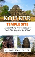 Koh Ker Temple Site by Anton Swanepoel