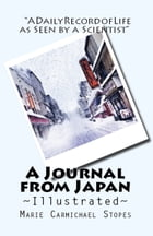 "A Journal from Japan: ""A Daily Record of Life as Seen by a Scientist"" by Marie Carmichael Stopes"