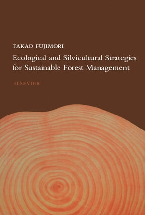 Ecological and Silvicultural Strategies for Sustainable Forest Management