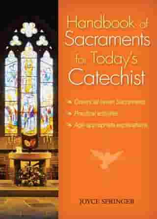 Handbook of Sacraments for Today's Catechist by Springer, Joyce