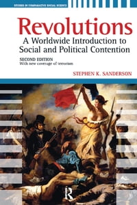 Revolutions: A Worldwide Introduction to Political and Social Change