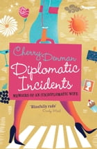 Diplomatic Incidents by Cherry Denman
