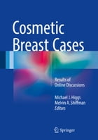 Cosmetic Breast Cases: Results of Online Discussions by Michael J. Higgs
