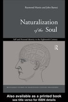 Naturalization of the Soul: Self and Personal Identity in the Eighteenth Century