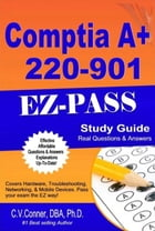 Comptia A+ 220-901 Q & A Study Guide: Comptia 21 Day 900 Series, #2 by C.V.Conner, Ph.D.