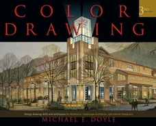 Color Drawing: Design Drawing Skills and Techniques for Architects, Landscape Architects, and…