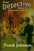 Four Detective Tales by Frank Johnson