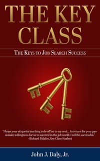 The Key Class: The Keys to Job Search Success
