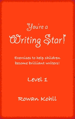You're a Writing Star! Exercises to Help Children Become Brilliant Writers, Level 1