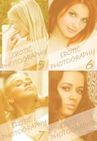 Erotic Photography Collected Edition 2 - Volumes 5 to 8 - A sexy photo book by Gail Thorsbury