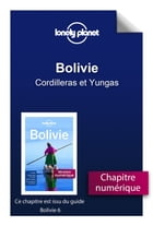 Bolivie - Cordilleras et Yungas by Lonely Planet