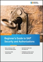 Beginner`s Guide to SAP Security and Authorizations by Tracy Juran
