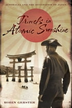 Travels in Atomic Sunshine: Australia and the occupation of Japan by Robin Gerster