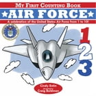 My First Counting Book: Air Force by Cindy Entin