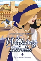 Waking Isabella: Because beauty can't sleep forever by Melissa Muldoon