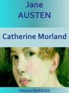 Catherine Morland: Edition intégrale by Jane AUSTEN