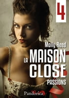 Passions: La Maison Close, T4 by Molly Reed