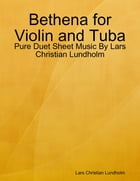 Bethena for Violin and Tuba - Pure Duet Sheet Music By Lars Christian Lundholm by Lars Christian Lundholm