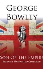 A Son Of The Empire by George Bowley