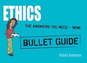 Ethics: Bullet Guides