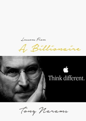 Lessons From A Billionaire: Think Different