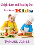 Weight Loss and Healthy Diet for Your Kids cdcebdaa-0be1-4eaa-9a80-a95ed65f5877