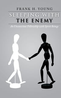 Sleeping with the Enemy: An Unconscious Fellowship with Spirit Beings