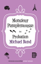 Monsieur Pamplemousse on Probation by Michael Bond